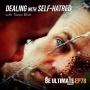Artwork for Dealing with SELF-HATRED
