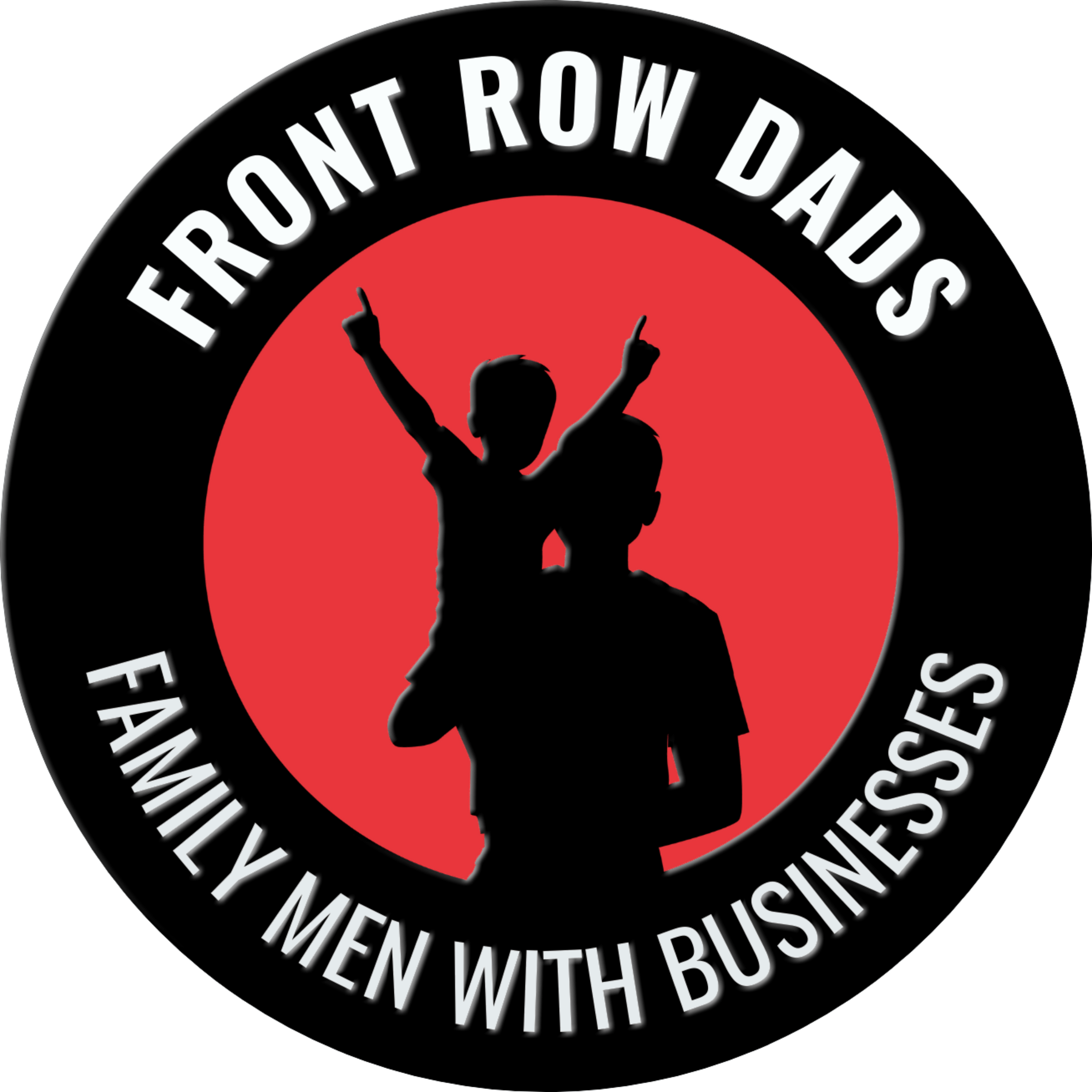 Front Row Dads   Family Men with Businesses, Not Businessmen with Families show art