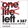 Artwork for One Life Left -- s20e02 -- #387 -- Shaking Hands with the Lecturer