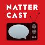 Artwork for Natter Cast Podcast 187 - Game of Thrones 6x04: Book of the Stranger