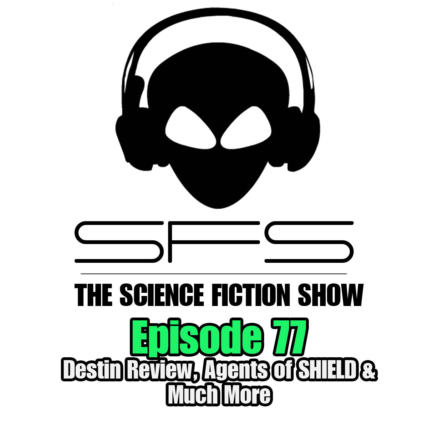 Episode 77: Destiny Review, Agents of SHIELD
