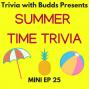 Artwork for Mini Ep 25. Summer Time Trivia