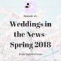 Artwork for #167 - Weddings in the News-Spring 2018