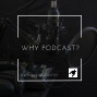 Artwork for EP 1: Intro Episode - Why Podcast?