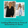 Artwork for Leading Effectively In Times of Uncertainty or Stress with Stacy Tuschl