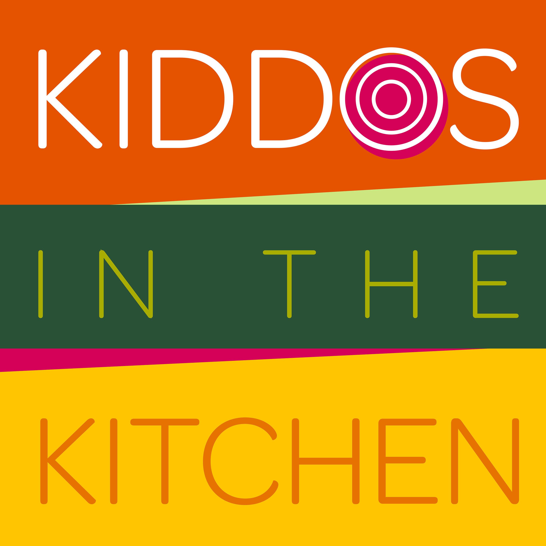 Kiddos in the Kitchen | Listen via