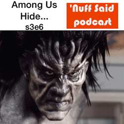 s3e6 Among Us Hide... - 'Nuff Said: The Marvel Podcast