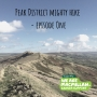 Artwork for The Macmillan Peak District Mighty Hike - Episode One
