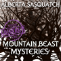 Artwork for #372 - Alberta Sasquatch & Mountain Beast Mysteries