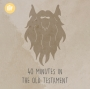Artwork for 40 Minutes In The Old Testament: Episode 24