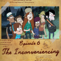 """Artwork for 06: Gravity Falls """"The Inconveniencing"""""""