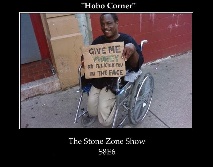 """Hobo Corner"" The Stone Zone Show S8E6"