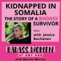 Artwork for Kidnapped in Somalia: The Story of a Badass Survivor