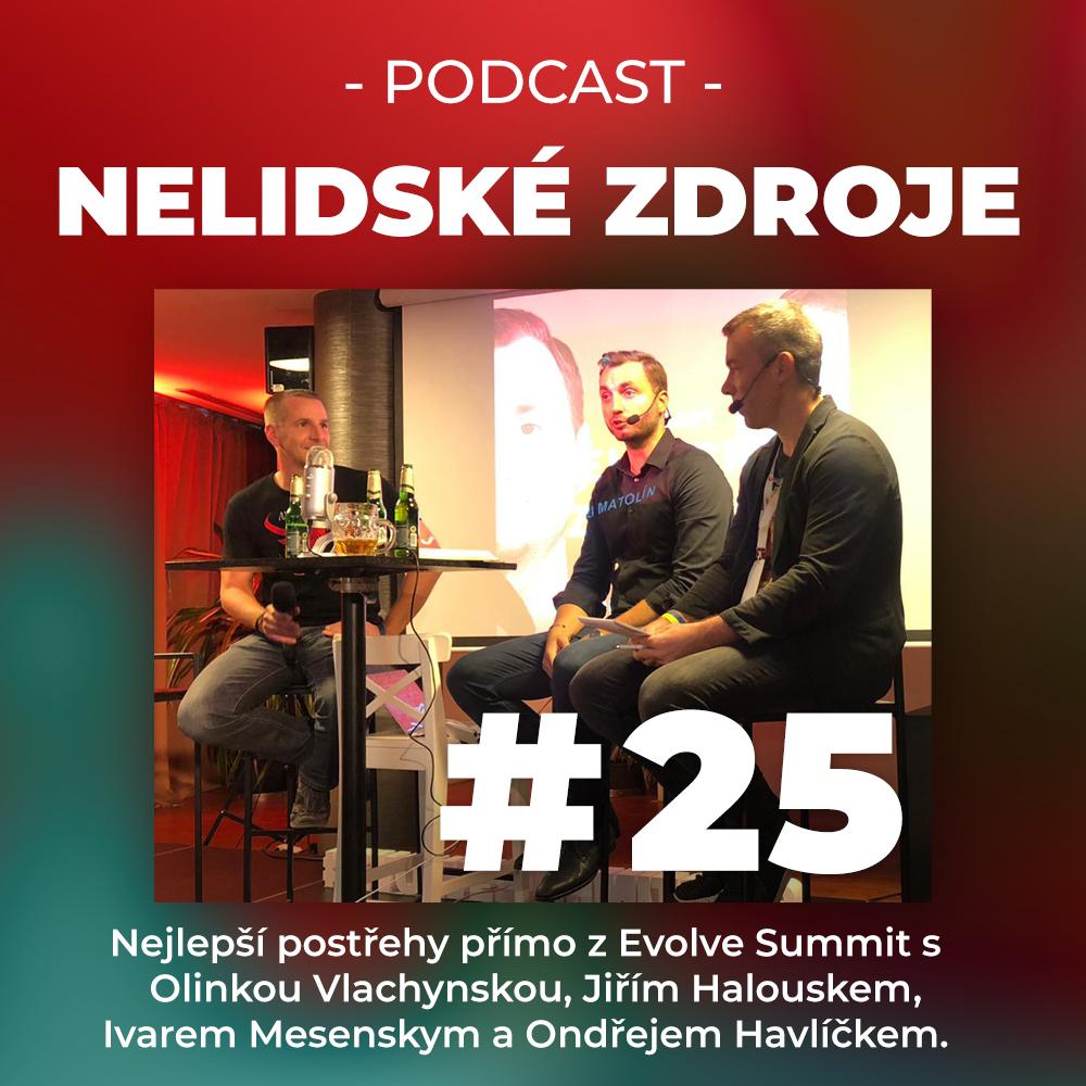 25: Nejlepší postřehy přímo z Evolve Summit s Olinkou Vlachynskou z Lidi z baru, Jiřím Halouskem z Iresoftu a Ivarem Mesenskym s Ondřejem Havlíčkem z Wolf Hunt