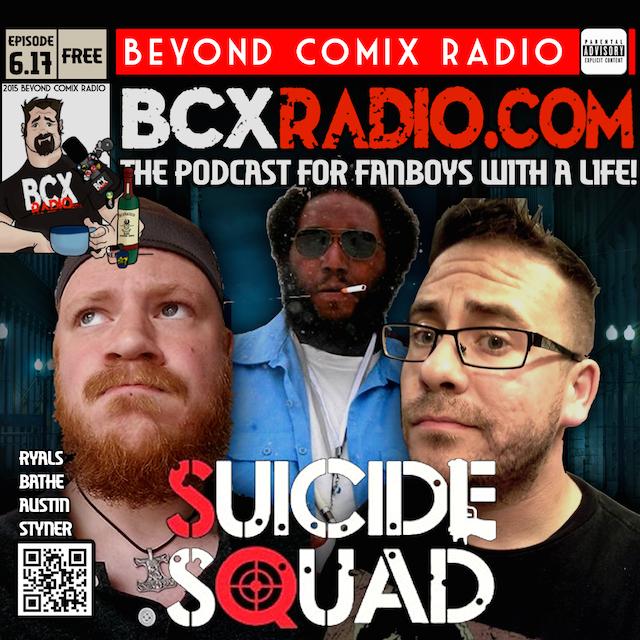 BCXradio 6.17 - Suicide Squad