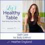 Artwork for 75: Heather Englund: Self-Care for Body & Mind