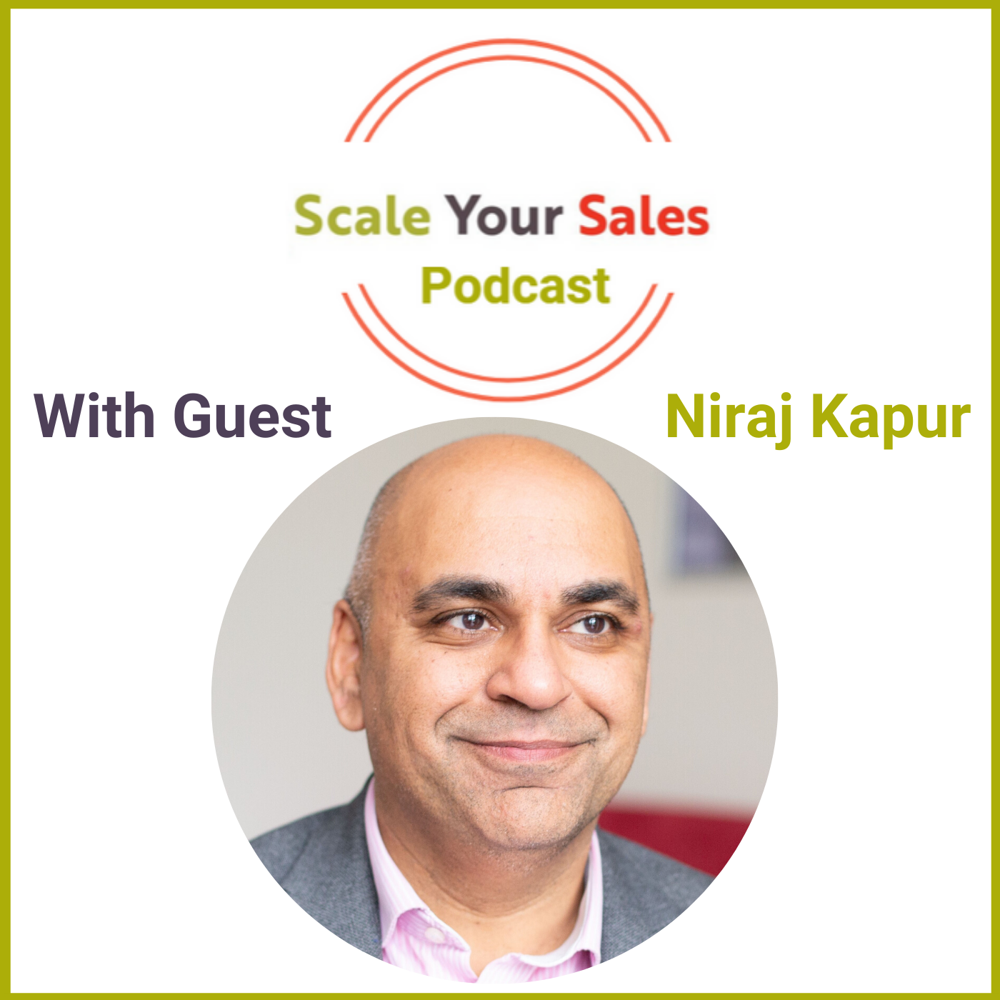 Episode 010 - Niraj Kapur How Salespeople Become Irrelevant & Why Integrity is Critical