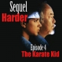 Artwork for Sequel Harder - The Karate Kid