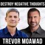 Artwork for Destroy Negative Thoughts W/ Trevor Moawad