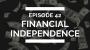 Artwork for episode 42: financial independence