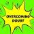 609. Overcoming Doubt show art