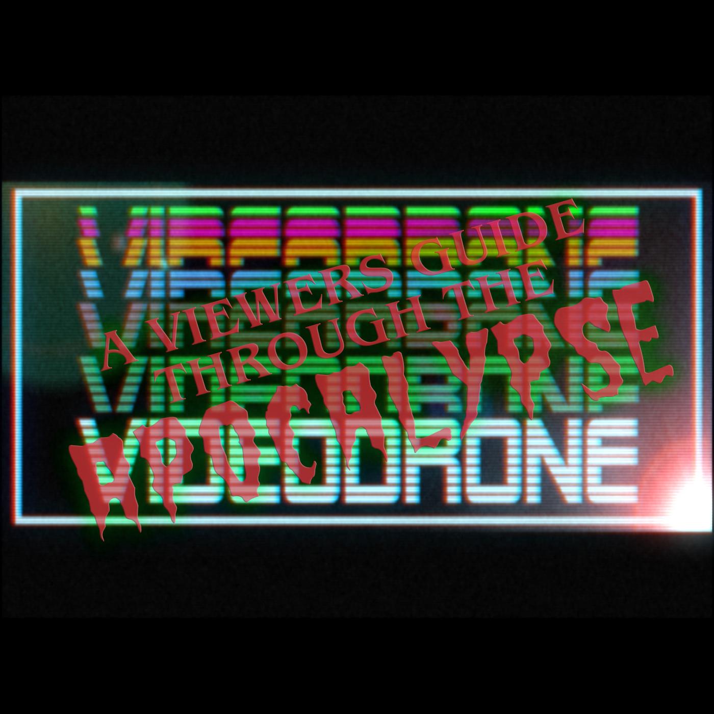 VIDEODRONETULSA: A Viewers Guide through the Apocalypse show art