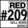 Artwork for RED 209: Writing A Book? How To Make Sure It Sells...