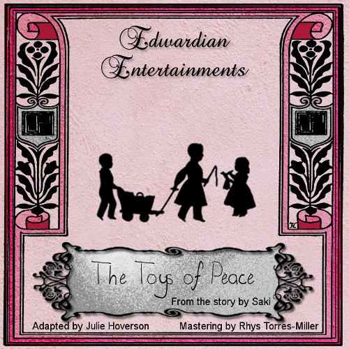 """The Toys of Peace"" by Saki  (Edwardian Entertainments)"