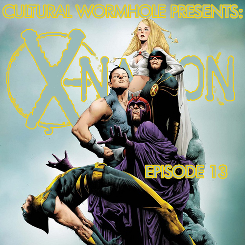 Cultural Wormhole Presents: X-Nation Episode 13