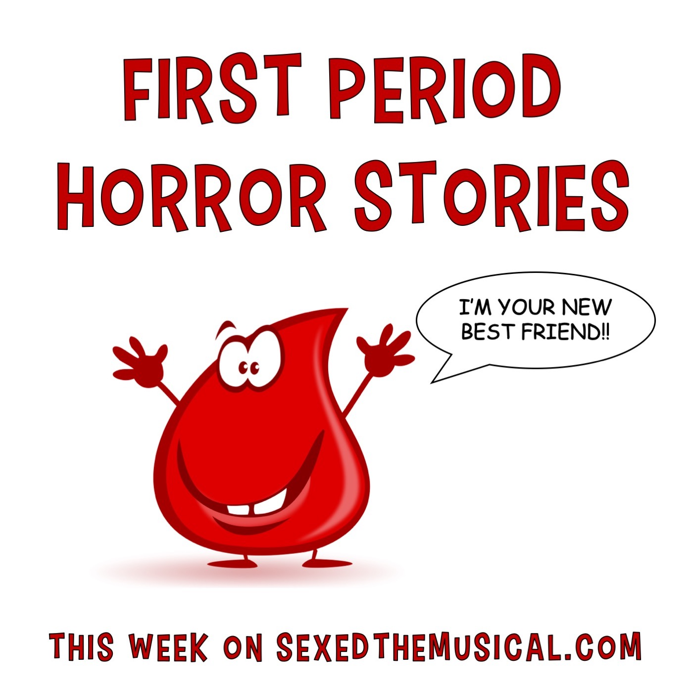 FIRST PERIOD HORROR STORIES