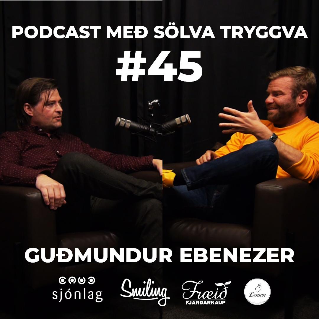#45 Guðmundur Ebenezer með Sölva Tryggva