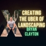 Artwork for Creating The Uber Of Lawn Care With Bryan Clayton CEO Of GreenPal