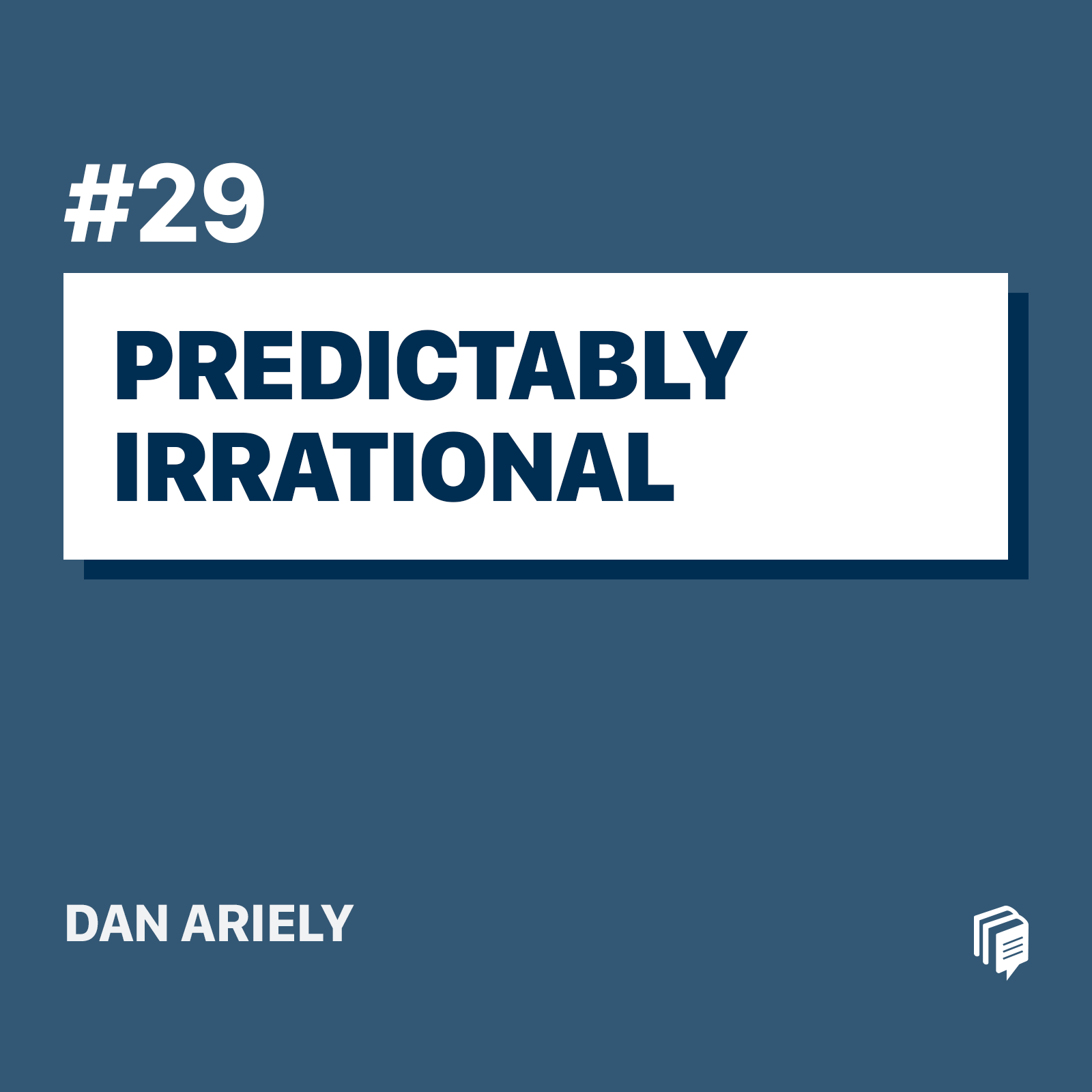 29: Predictably Irrational