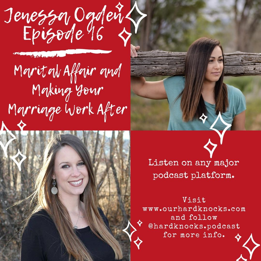 Episode 16: Jenessa Ogden, part 2 - A Marital Affair and How to Make Your Marriage Work After