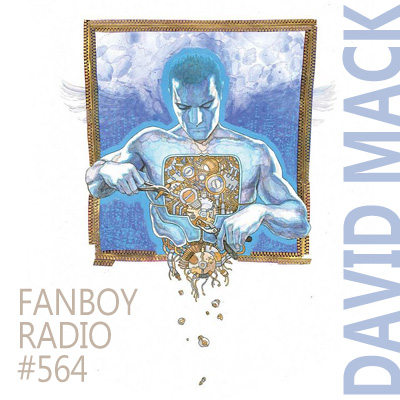 Fanboy Radio #564 - David Mack & More LIVE