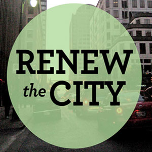 RENEW the CITY: Thanks for the Past, Hope for the Future