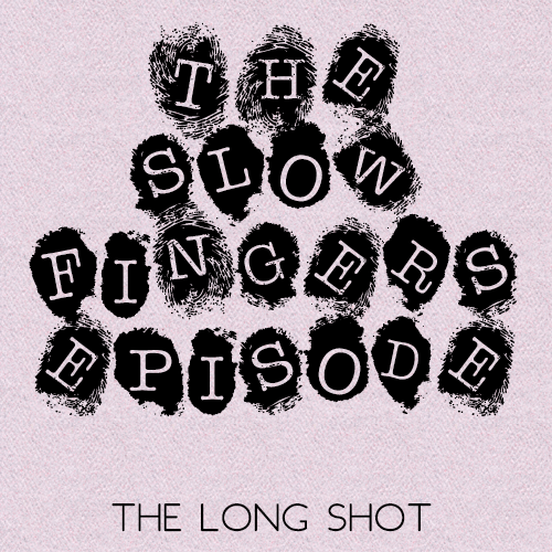 Episode #1004: The Slow Fingers Episode