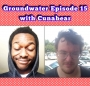 Artwork for Groundwater Episode 15 with Cunabear