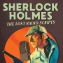 Artwork for Sherlock Holmes: The Lost Radio Scripts