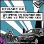 Artwork for Driving in Bangkok: Cars vs. Motorbikes [Season 3, Episode 62]
