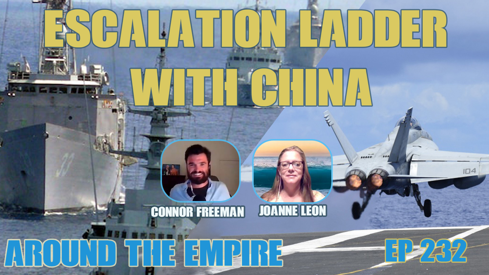 Ep 232 The Escalation Ladder With China feat Connor Freeman