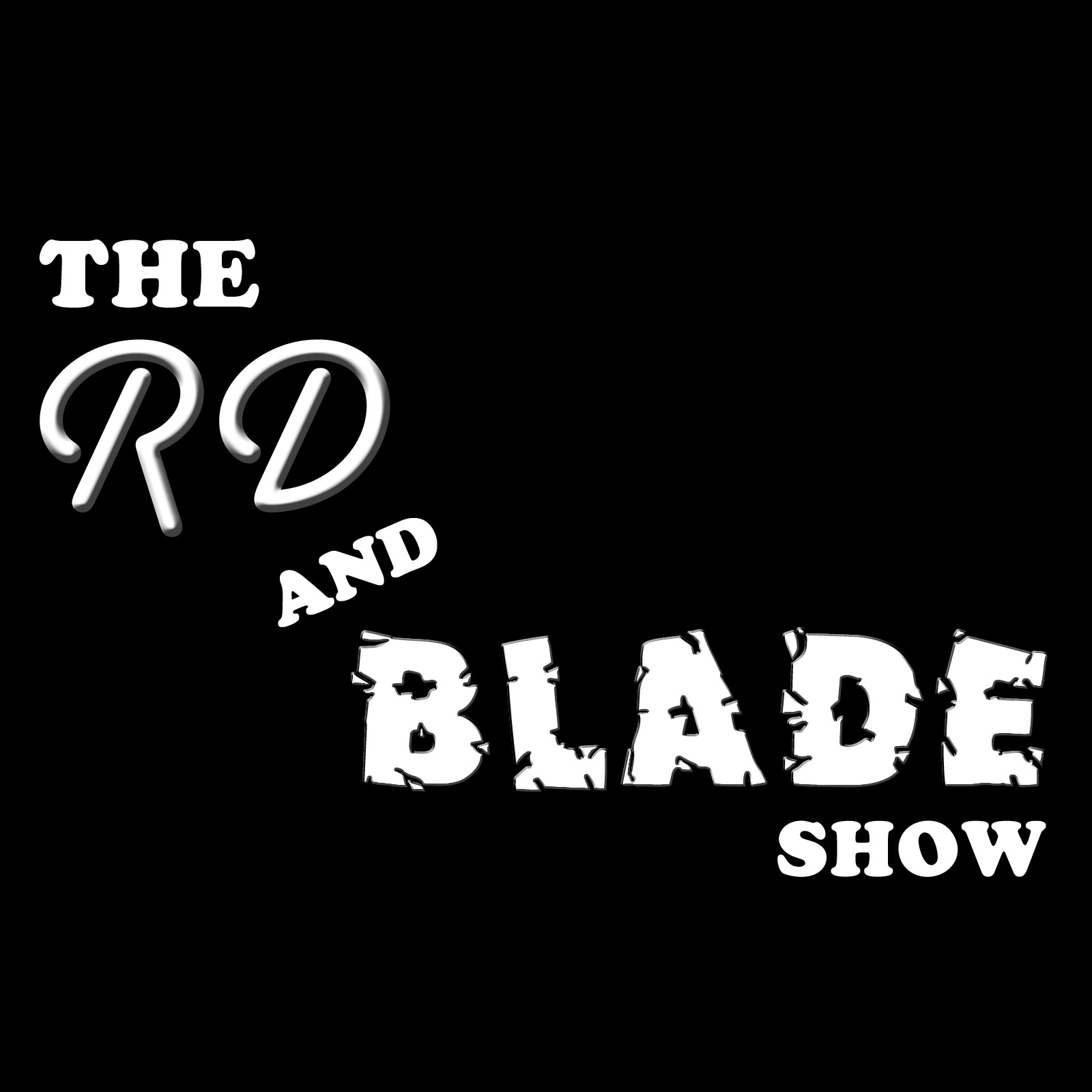 The RD and Blade Show: Episode 25!!