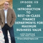 Artwork for Ep. 119: An Introduction to Best in Class Finance Departments for Maximum Business Value
