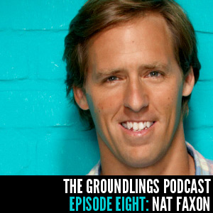 The Groundlings Podcast: Episode 08: Nat Faxon