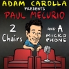 Paul Mecurio - 2 Chairs and a Microphone