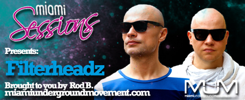 Miami Sessions with Rod B. proudly presents Filterheadz - M.U.M Episode 200