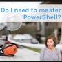 Artwork for Do I Need to Master PowerShell?