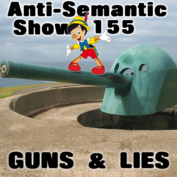 Episode 155 - Guns & Lies