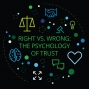 Artwork for Right vs. wrong: The psychology of trust
