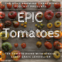 Artwork for SG587: Top Tomato Picks by Epic Tomatoes Author Craig LeHoullier
